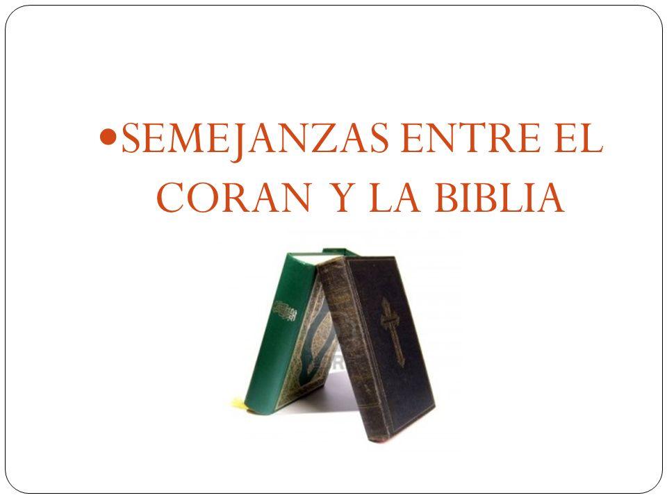 SEMEJANZAS ENTRE EL CORAN Y LA BIBLIA