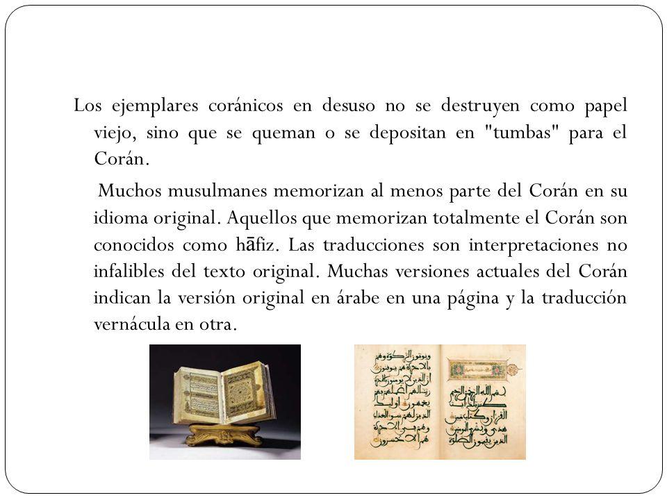 Los ejemplares coránicos en desuso no se destruyen como papel viejo, sino que se queman o se depositan en tumbas para el Corán.