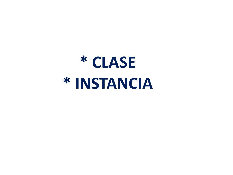 * CLASE * INSTANCIA