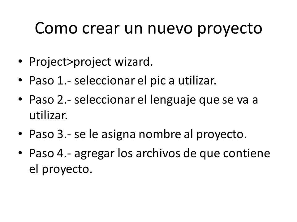 Como crear un nuevo proyecto Project>project wizard.