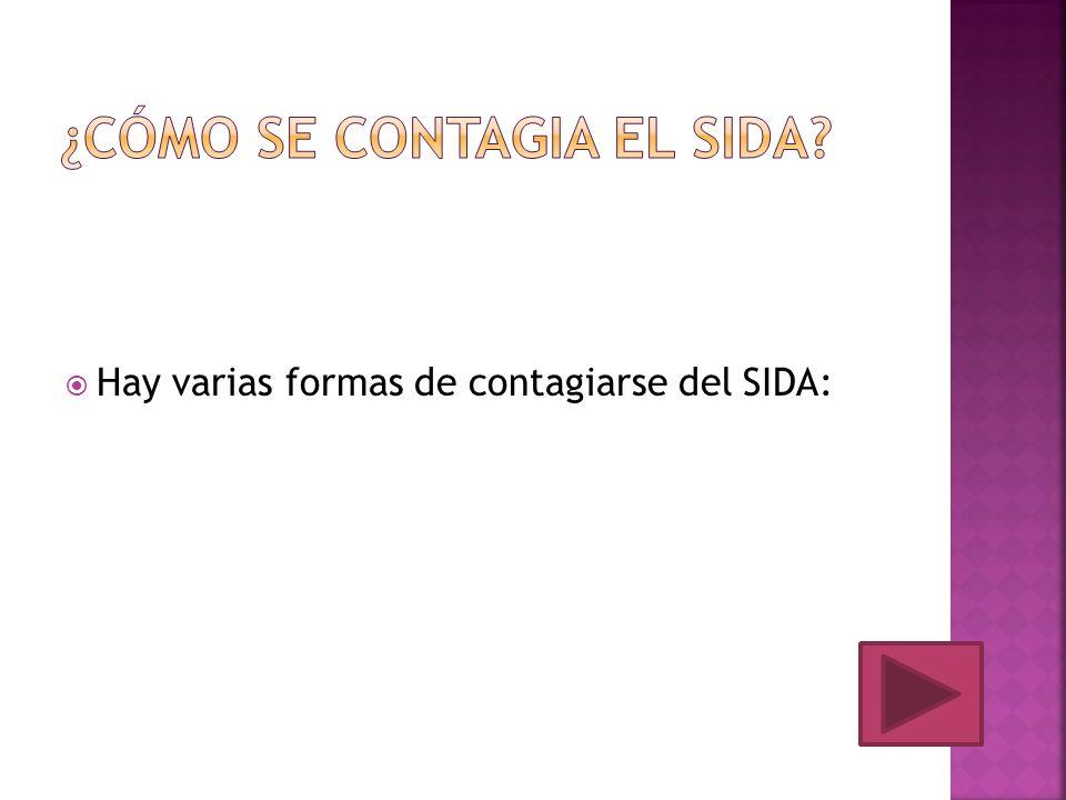 Hay varias formas de contagiarse del SIDA: