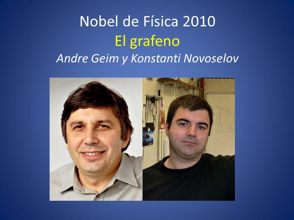 Nobel de Física 2010 El grafeno Andre Geim y Konstanti Novoselov