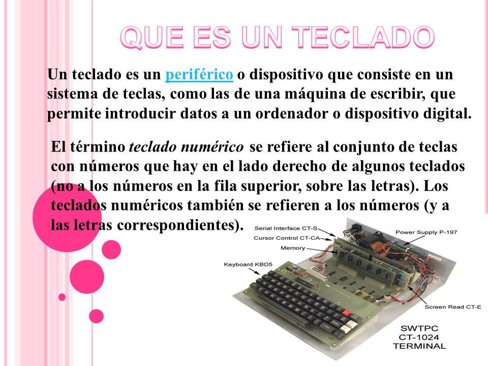 Un teclado es un periférico o dispositivo que consiste en un sistema de teclas, como las de una máquina de escribir, que permite introducir datos a un