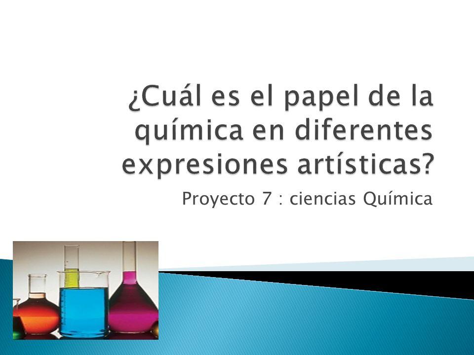 Proyecto 7 : ciencias Química