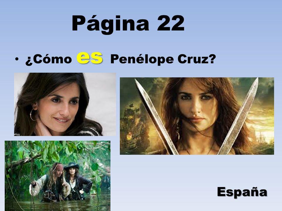 es ¿Cómo es Penélope Cruz? España Página 22