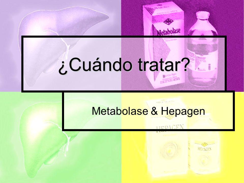 ¿Cuándo tratar? Metabolase & Hepagen