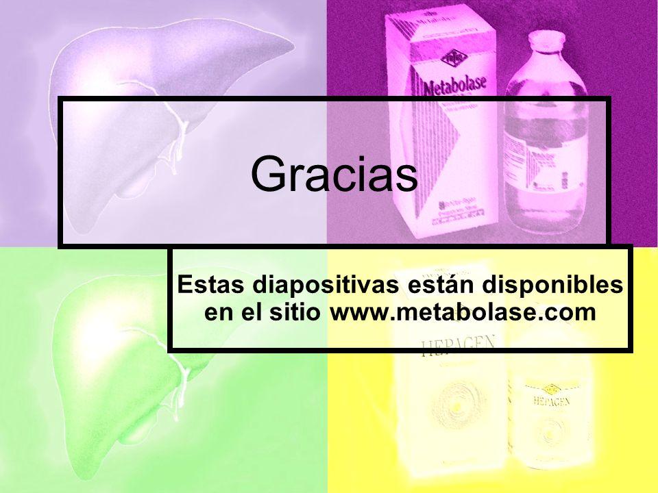 Gracias Estas diapositivas están disponibles en el sitio www.metabolase.com