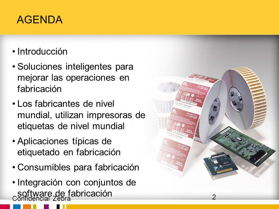 Zebra Confidential AGENDA Introducción Soluciones inteligentes para mejorar las operaciones en fabricación Los fabricantes de nivel mundial, utilizan