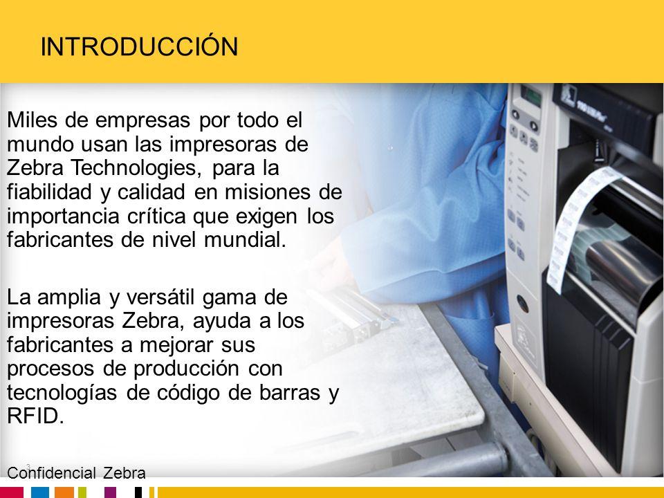 Zebra Confidential INTRODUCCIÓN 3 Miles de empresas por todo el mundo usan las impresoras de Zebra Technologies, para la fiabilidad y calidad en misio