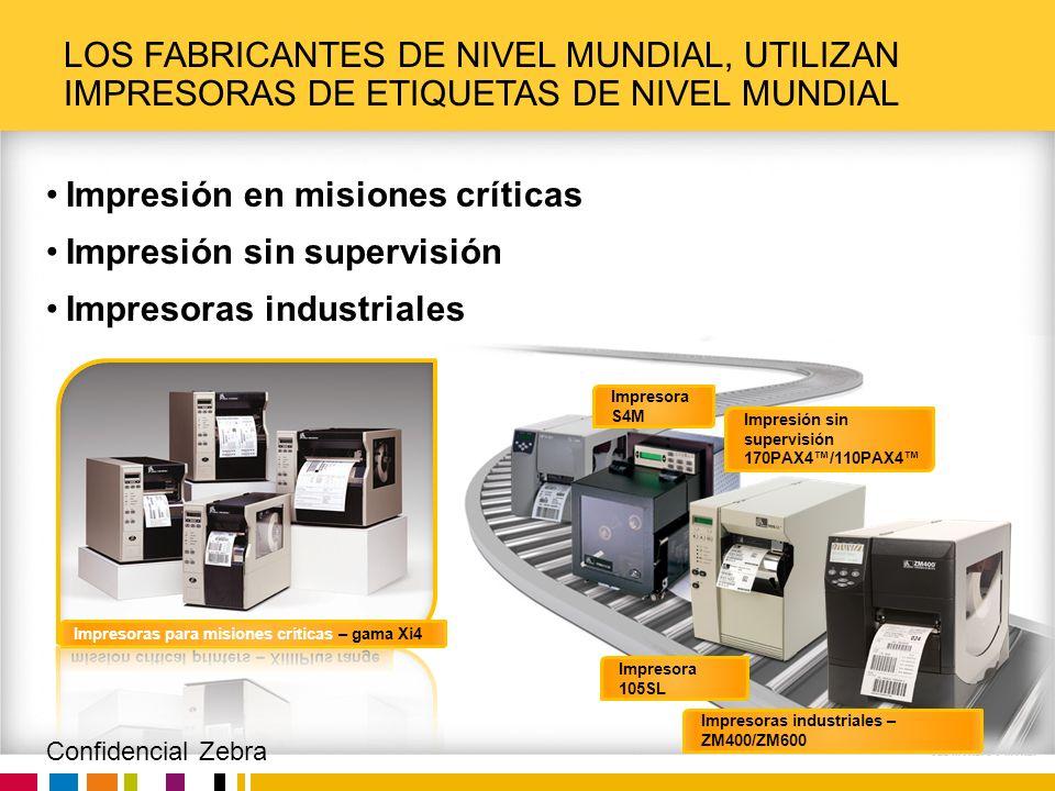 Zebra Confidential Impresión en misiones críticas Impresión sin supervisión Impresoras industriales LOS FABRICANTES DE NIVEL MUNDIAL, UTILIZAN IMPRESO