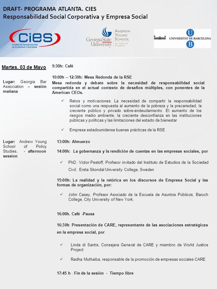 Martes, 03 de Mayo 9:30h: Café 10:00h – 12:30h: Mesa Redonda de la RSE Mesa redonda y debate sobre la necesidad de responsabilidad social compartida e