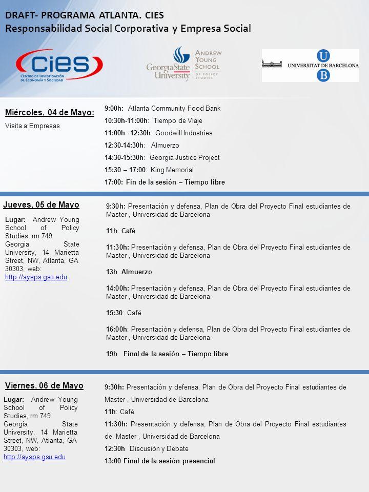 Miércoles, 04 de Mayo: Jueves, 05 de Mayo 9:30h: Presentación y defensa, Plan de Obra del Proyecto Final estudiantes de Master, Universidad de Barcelona 11h: Café 11:30h: Presentación y defensa, Plan de Obra del Proyecto Final estudiantes de Master, Universidad de Barcelona 13h.