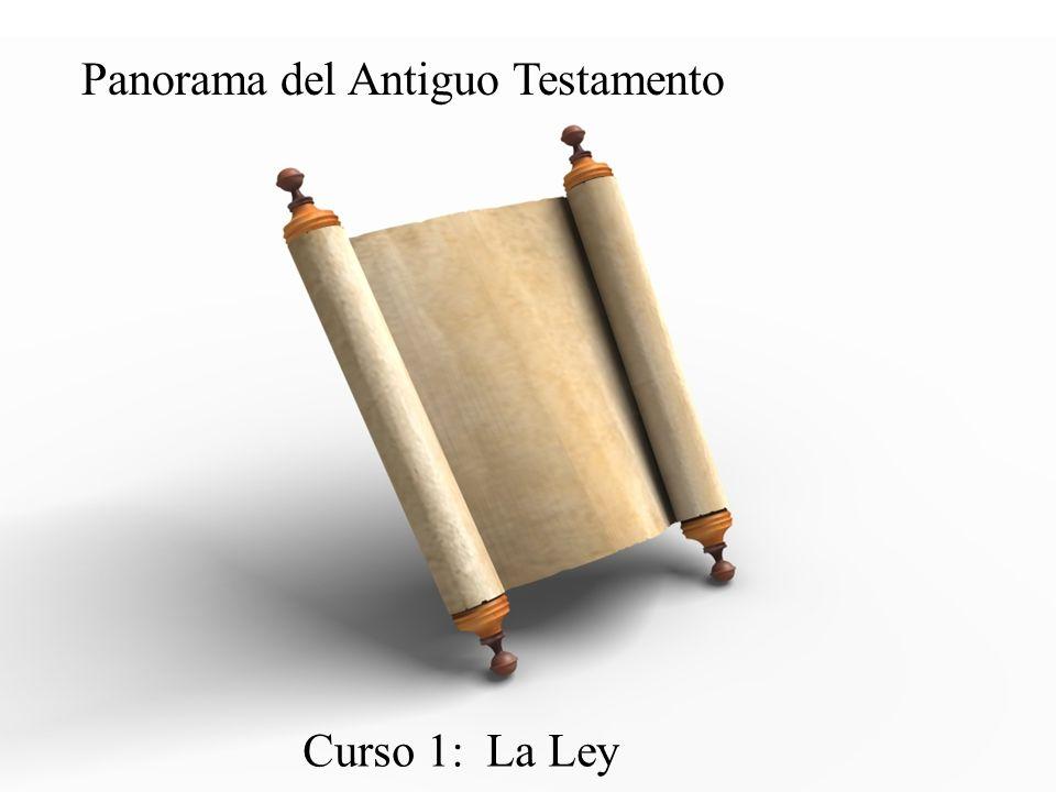 Panorama del Antiguo Testamento Curso 1: La Ley
