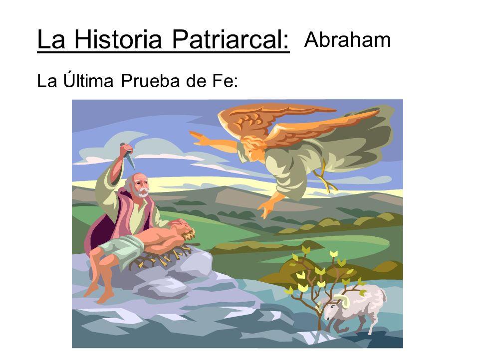 La Historia Patriarcal: Abraham La Última Prueba de Fe: