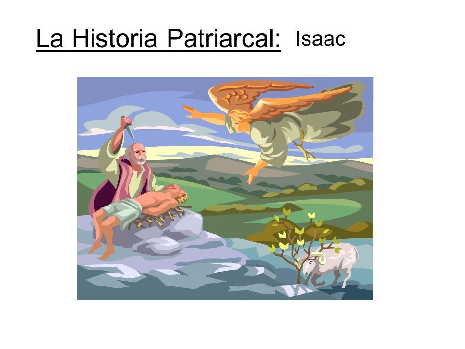La Historia Patriarcal: Isaac