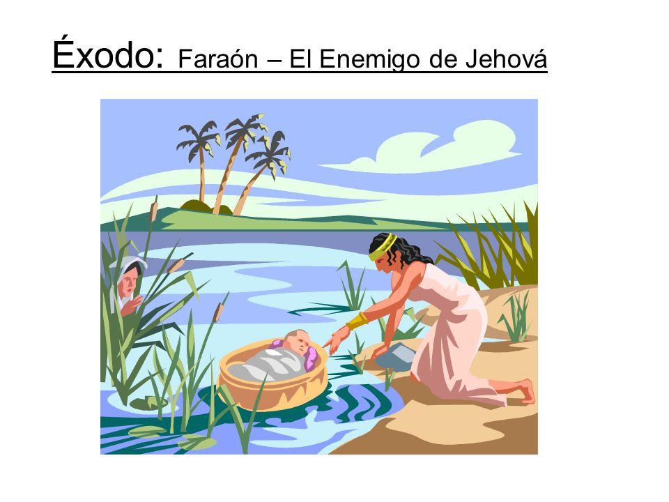 Éxodo: Faraón – El Enemigo de Jehová