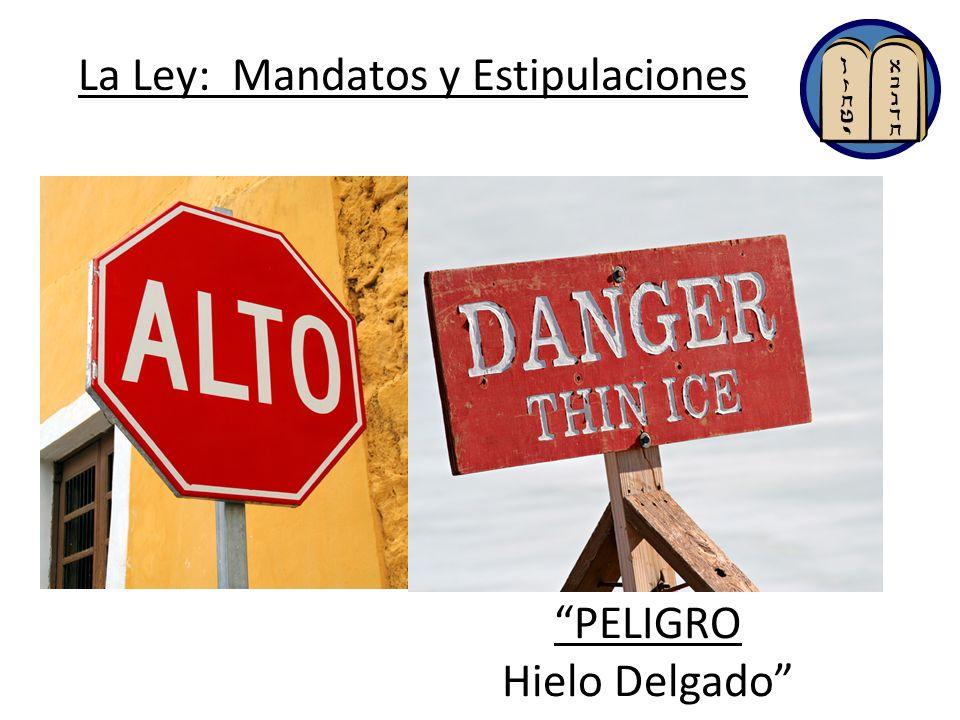 La Ley: Mandatos y Estipulaciones PELIGRO Hielo Delgado