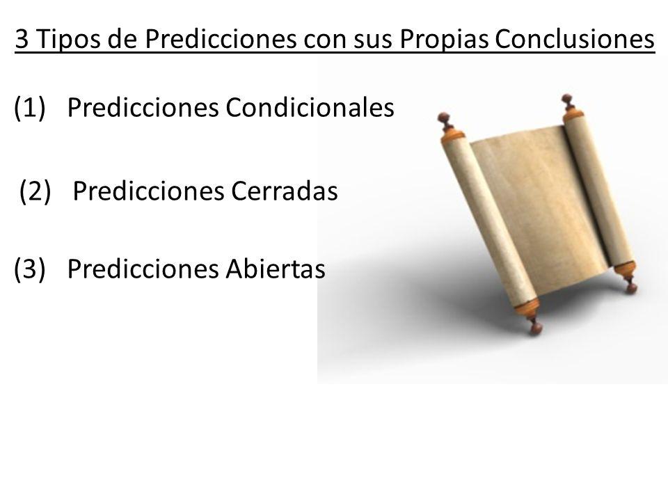 3 Tipos de Predicciones con sus Propias Conclusiones (1) Predicciones Condicionales (2) Predicciones Cerradas (3) Predicciones Abiertas