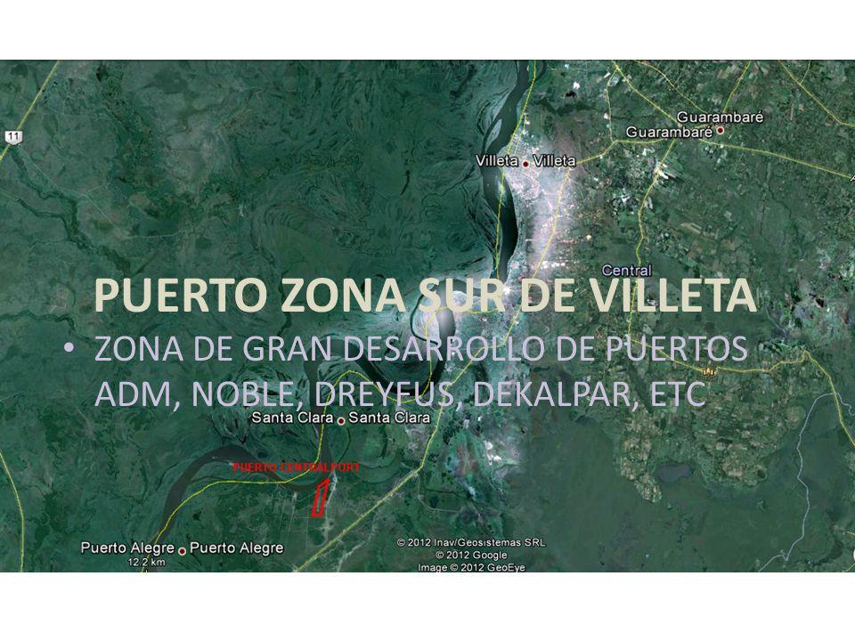 PUERTO ZONA SUR DE VILLETA ZONA DE GRAN DESARROLLO DE PUERTOS ADM, NOBLE, DREYFUS, DEKALPAR, ETC