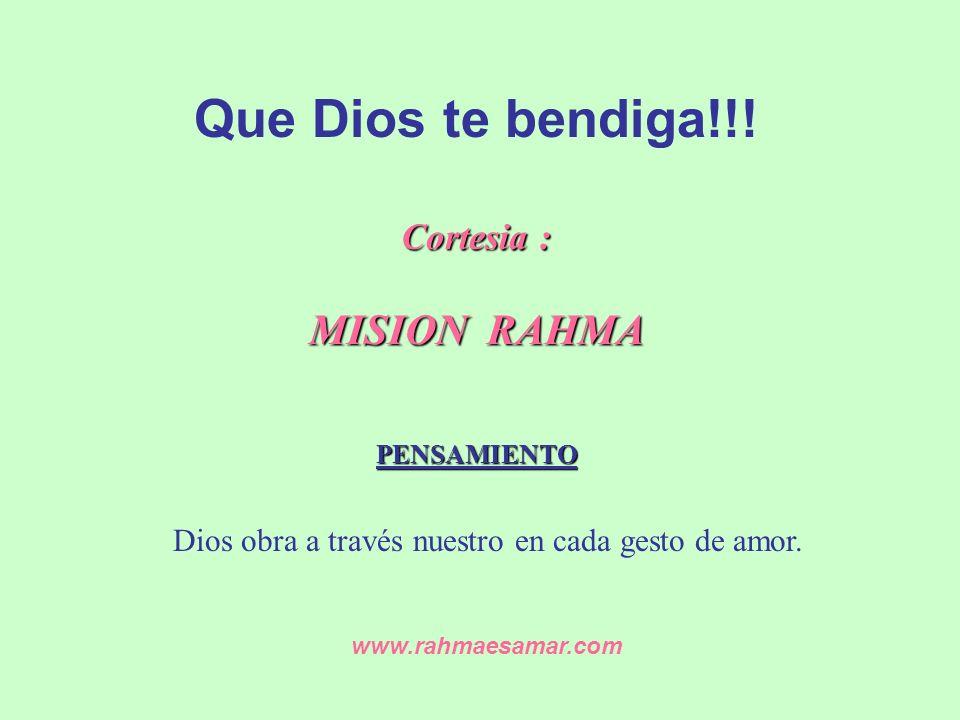 Cortesia : MISION RAHMA PENSAMIENTO Que Dios te bendiga!!.