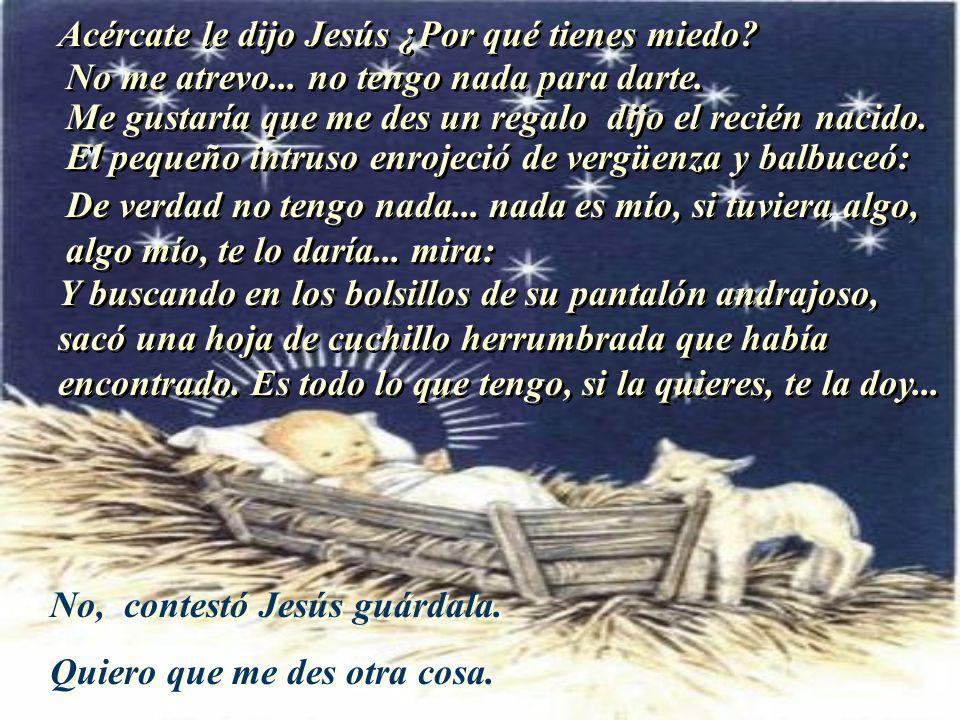 Se dice que, cuando los pastores se alejaron y la quietud volvió, el niño Jesús levantó la cabeza y miró la puerta entreabierta. Un niño, tímido, esta