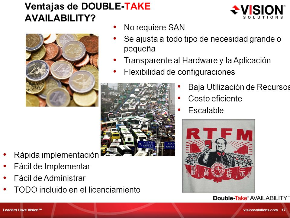 Leaders Have Vision visionsolutions.com 17 Ventajas de DOUBLE-TAKE AVAILABILITY.