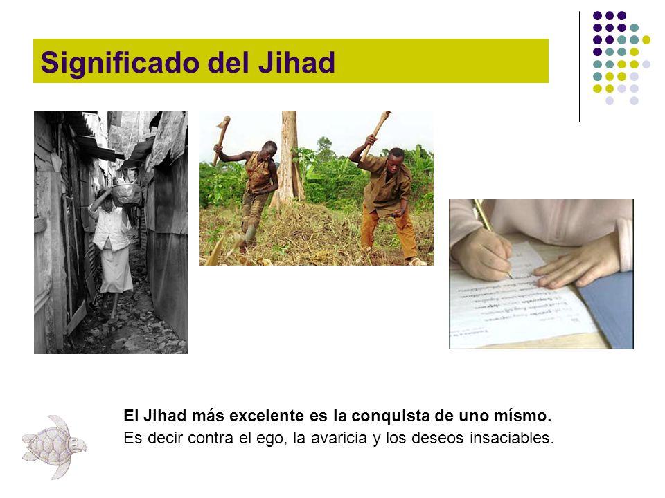 Significado del Jihad El Jihad más excelente es la conquista de uno mísmo.