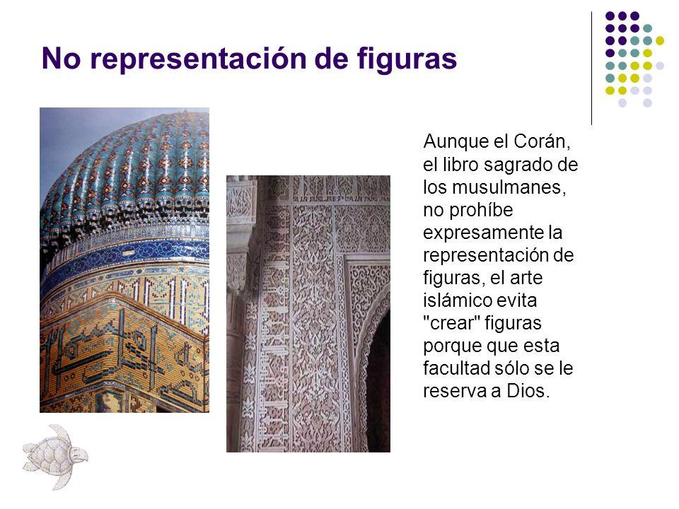 No representación de figuras Aunque el Corán, el libro sagrado de los musulmanes, no prohíbe expresamente la representación de figuras, el arte islámico evita crear figuras porque que esta facultad sólo se le reserva a Dios.