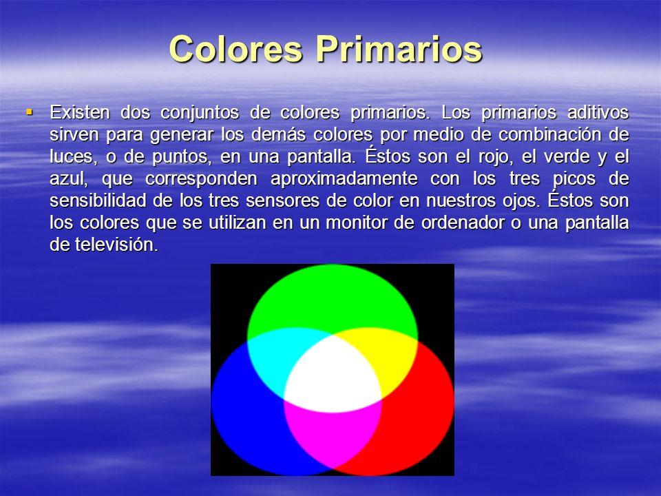 Colores Primarios Existen dos conjuntos de colores primarios.