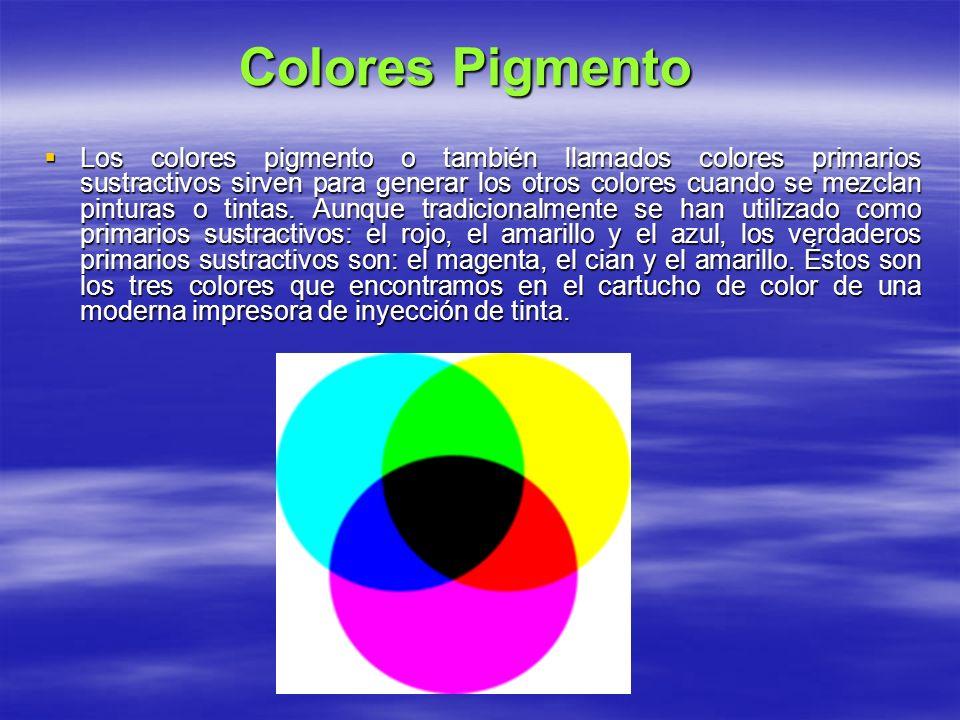 Colores Pigmento Los colores pigmento o también llamados colores primarios sustractivos sirven para generar los otros colores cuando se mezclan pinturas o tintas.