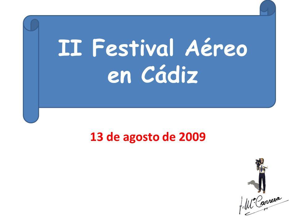 13 de agosto de 2009 II Festival Aéreo en Cádiz