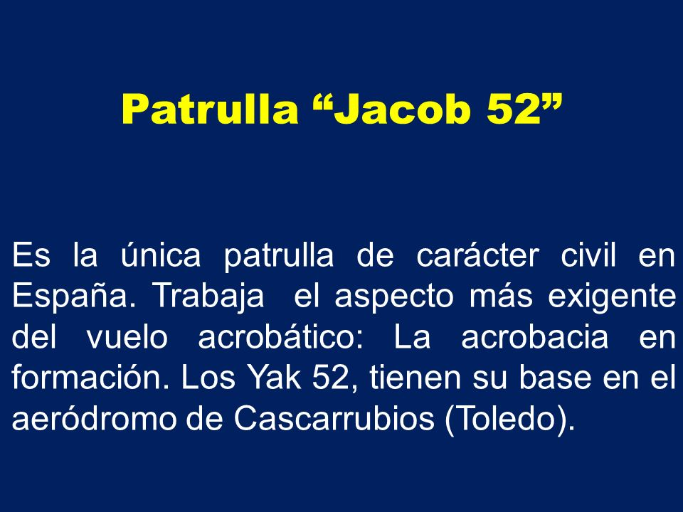 Patrulla Jacob 52 Es la única patrulla de carácter civil en España.