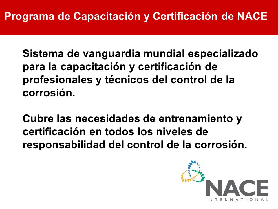 Programa de Capacitación y Certificación de NACE Sistema de vanguardia mundial especializado para la capacitación y certificación de profesionales y t