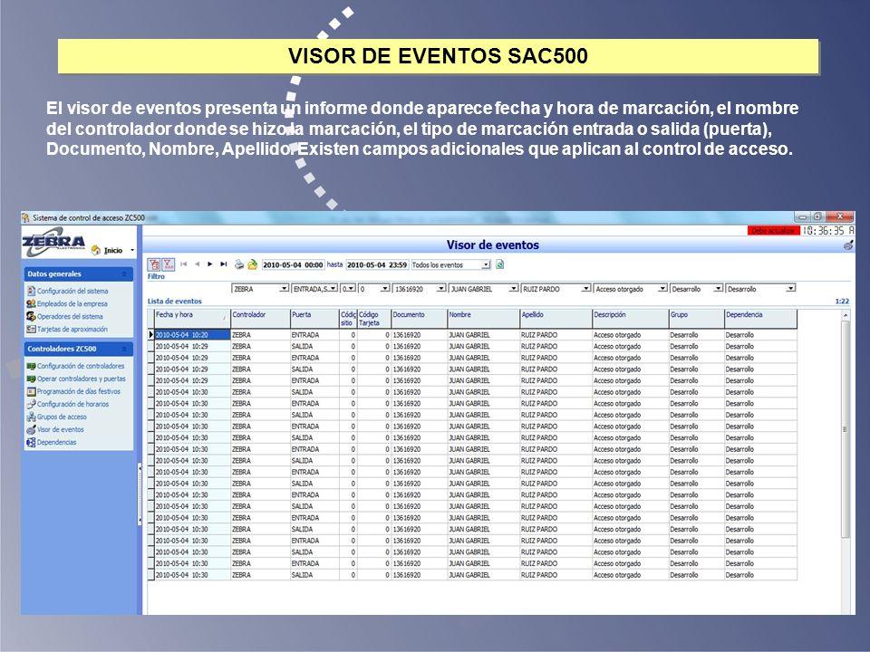 VISOR DE EVENTOS SAC500 El visor de eventos presenta un informe donde aparece fecha y hora de marcación, el nombre del controlador donde se hizo la ma