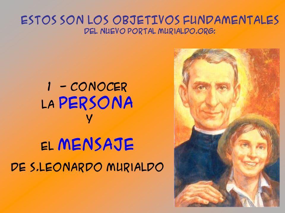 1 - conocer la persona Y El meNsaJE DE S.Leonardo Murialdo ESTOS SON LOS obJETIVOS fUndamentaLES del nuEvo portal Murialdo.org: