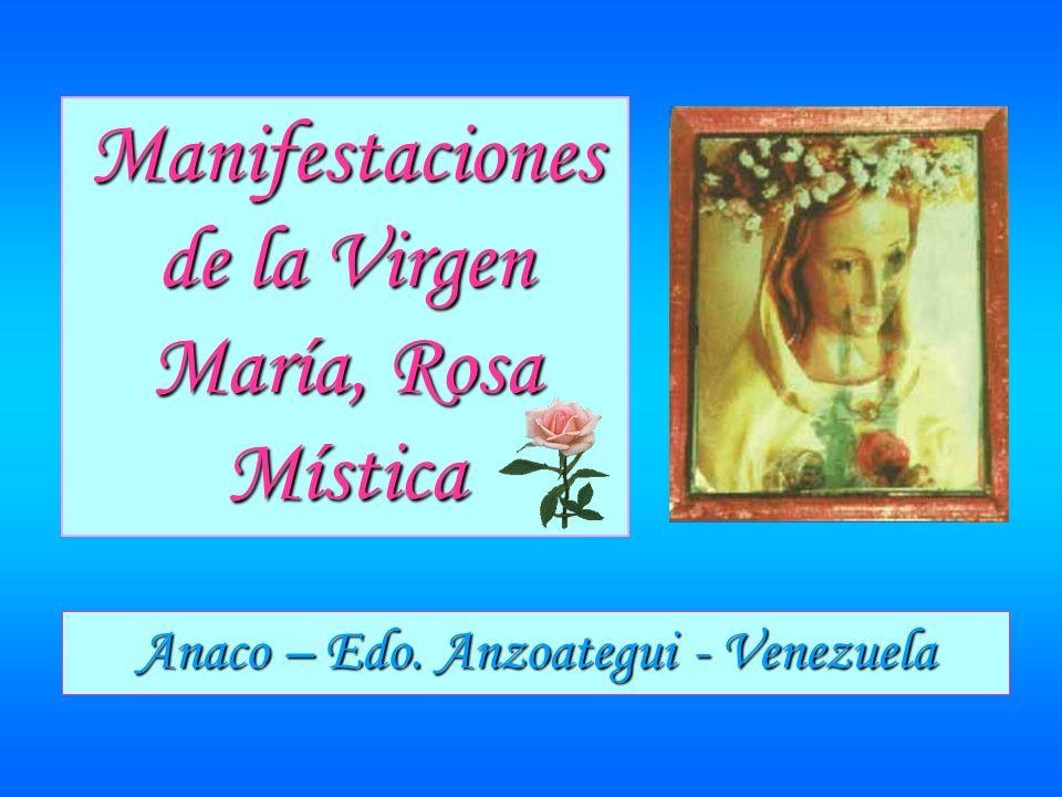 Manifestaciones de la Virgen María, Rosa Mística Anaco – Edo. Anzoategui - Venezuela