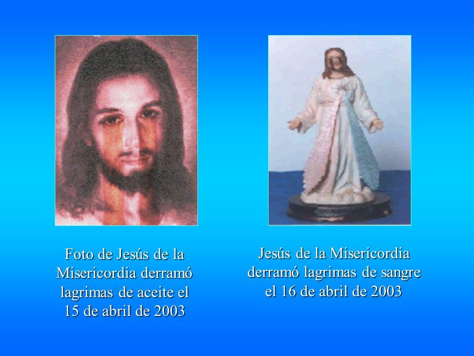 Foto de Jesús de la Misericordia derramó lagrimas de aceite el 15 de abril de 2003 Jesús de la Misericordia derramó lagrimas de sangre el 16 de abril de 2003
