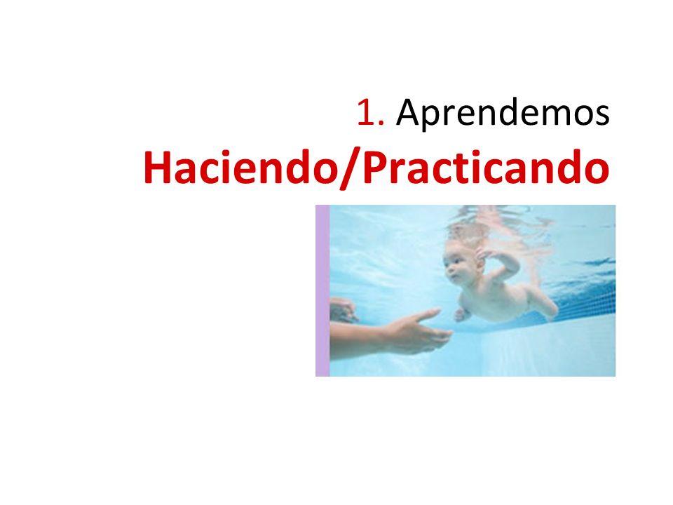 1. Aprendemos Haciendo/Practicando