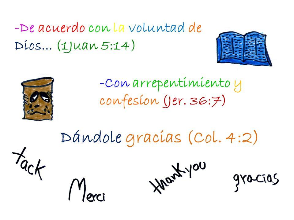 Tienes que: Pedir con Fe: (Mt.21:22) -En el nombre de Jesús... (Jn.14:13) ¡EN TU NOMBRE JESÚS!