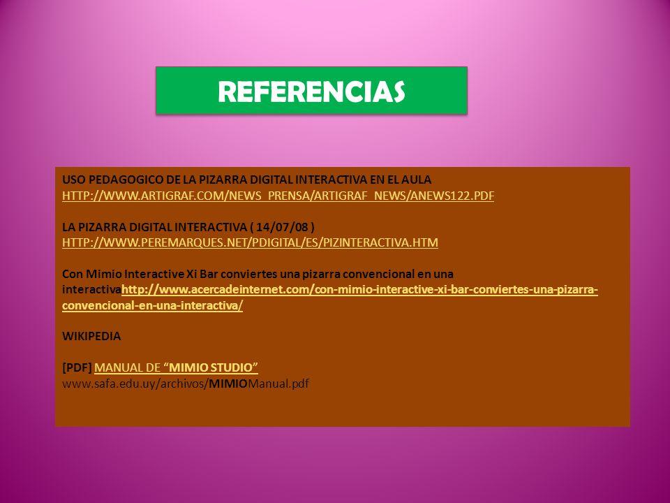 REFERENCIAS USO PEDAGOGICO DE LA PIZARRA DIGITAL INTERACTIVA EN EL AULA HTTP://WWW.ARTIGRAF.COM/NEWS_PRENSA/ARTIGRAF_NEWS/ANEWS122.PDF LA PIZARRA DIGI