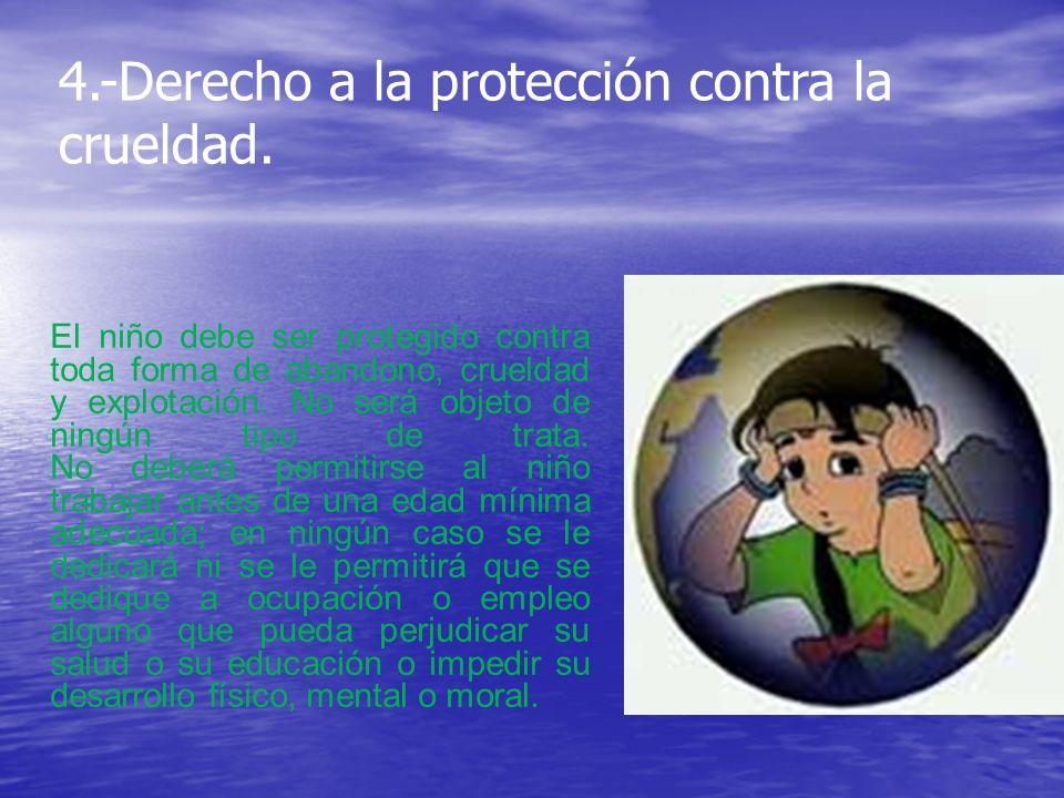 5.-Derecho a ser protegido contra todo tipo de discriminación.