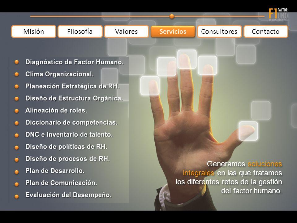 MisiónFilosofíaValoresContacto Servicios Consultores Generamos soluciones integrales en las que tratamos los diferentes retos de la gestión del factor humano.