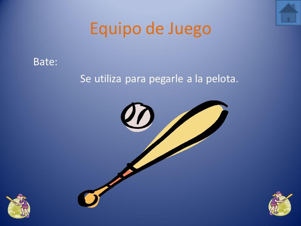 Guante: Es el elemento q se utiliza para recibir la pelota. Equipo de Juego