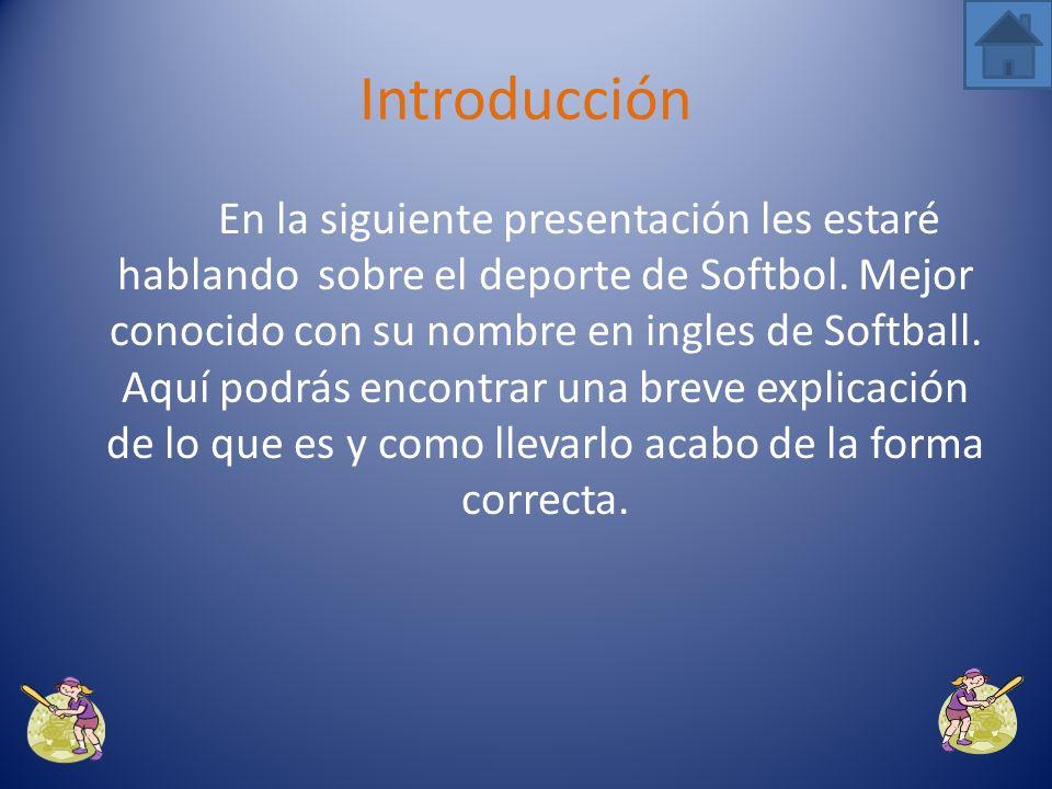 En la siguiente presentación les estaré hablando sobre el deporte de Softbol.