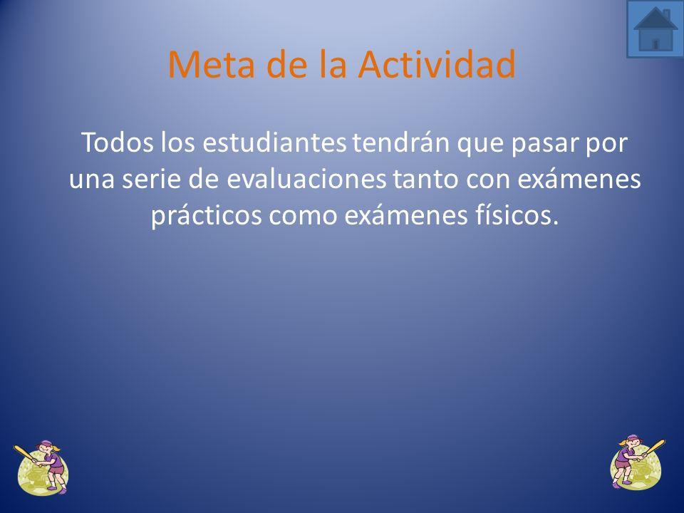 Todos los estudiantes tendrán que pasar por una serie de evaluaciones tanto con exámenes prácticos como exámenes físicos.
