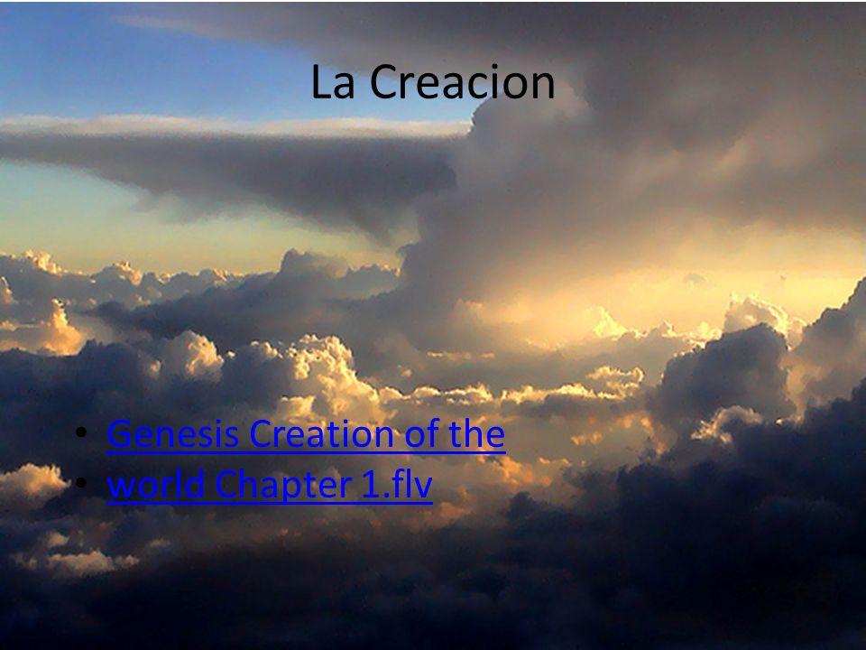 LA CREACION Genesis Capitulo 1 1 En el principio creó Dios los cielos y la tierra.