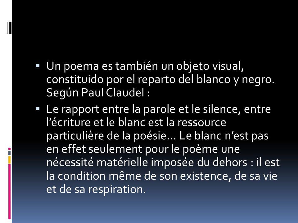 La relación entre el lenguaje y el silencio, entre la escritura y el blanco, es el recurso particular de la poesía...
