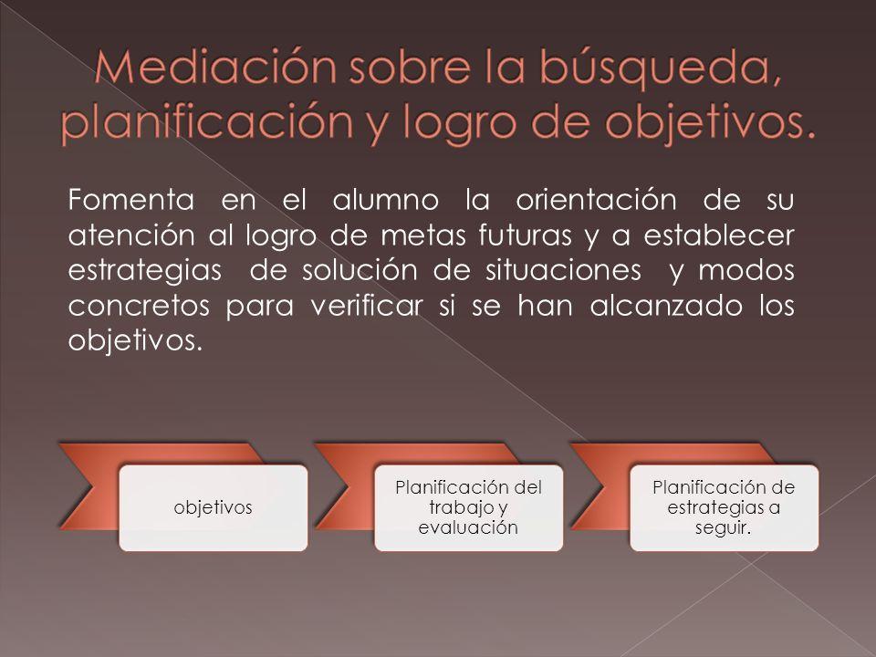 objetivos Planificación del trabajo y evaluación Planificación de estrategias a seguir.