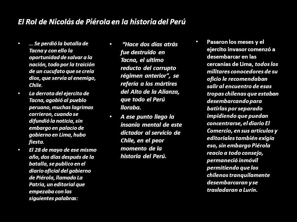 El Rol de Nicolás de Piérola en la historia del Perú Los peruanos que estaban aliados con Bolivia opusieron 6500 peruanos y 3000 bolivianos, sin cabal