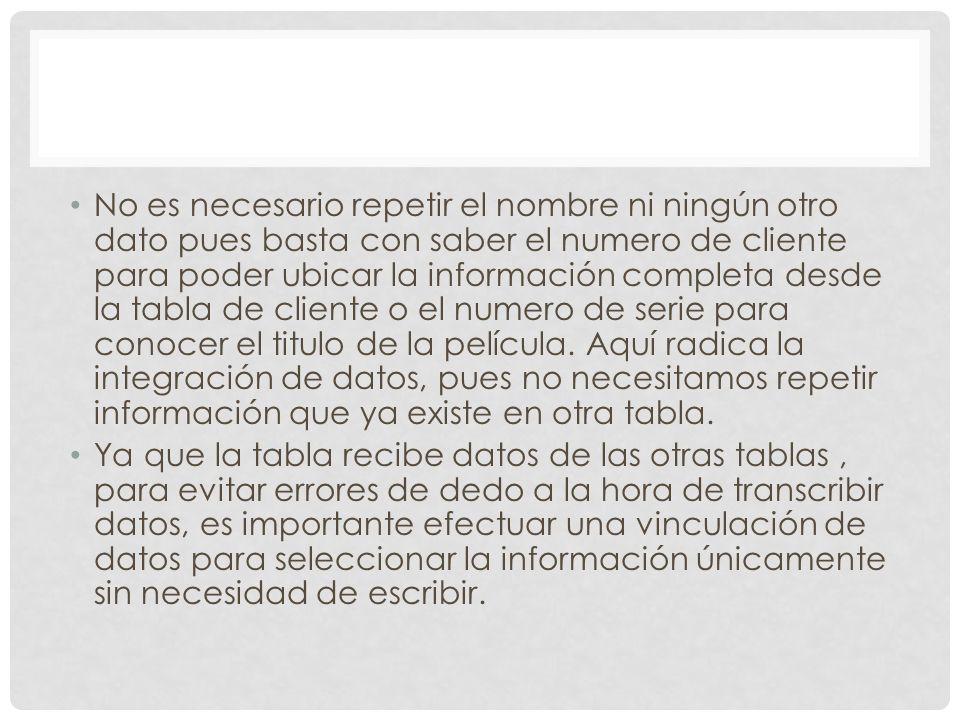 No es necesario repetir el nombre ni ningún otro dato pues basta con saber el numero de cliente para poder ubicar la información completa desde la tab